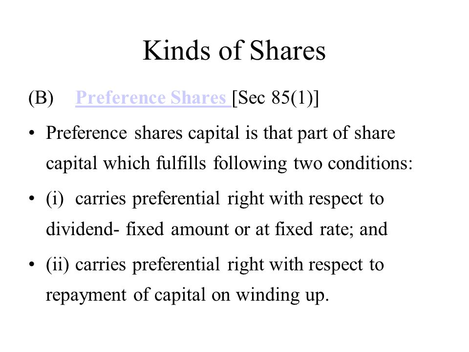 Kinds of Shares (B) Preference Shares [Sec 85(1)]